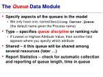 the queue data module