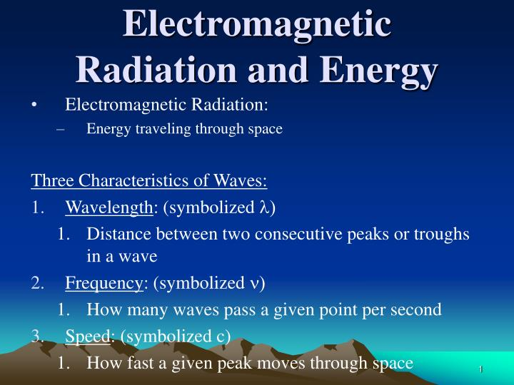 electromagnetic radiation and energy n.