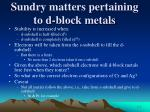 sundry matters pertaining to d block metals
