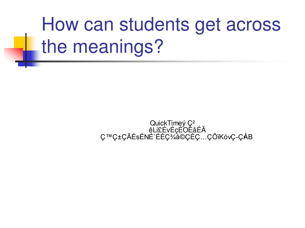 How can students get across the meanings?