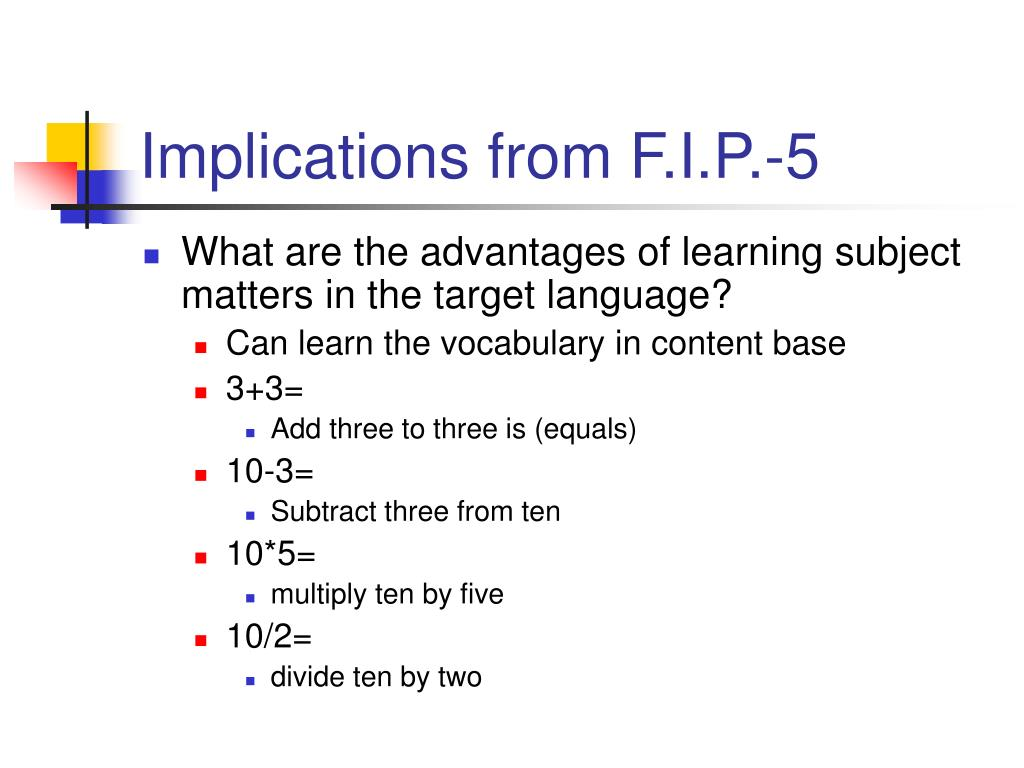 Implications from F.I.P.-5
