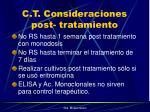 c t consideraciones post tratamiento