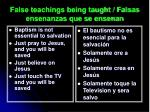 false teachings being taught falsas ensenanzas que se ensenan