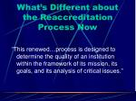 what s different about the reaccreditation process now