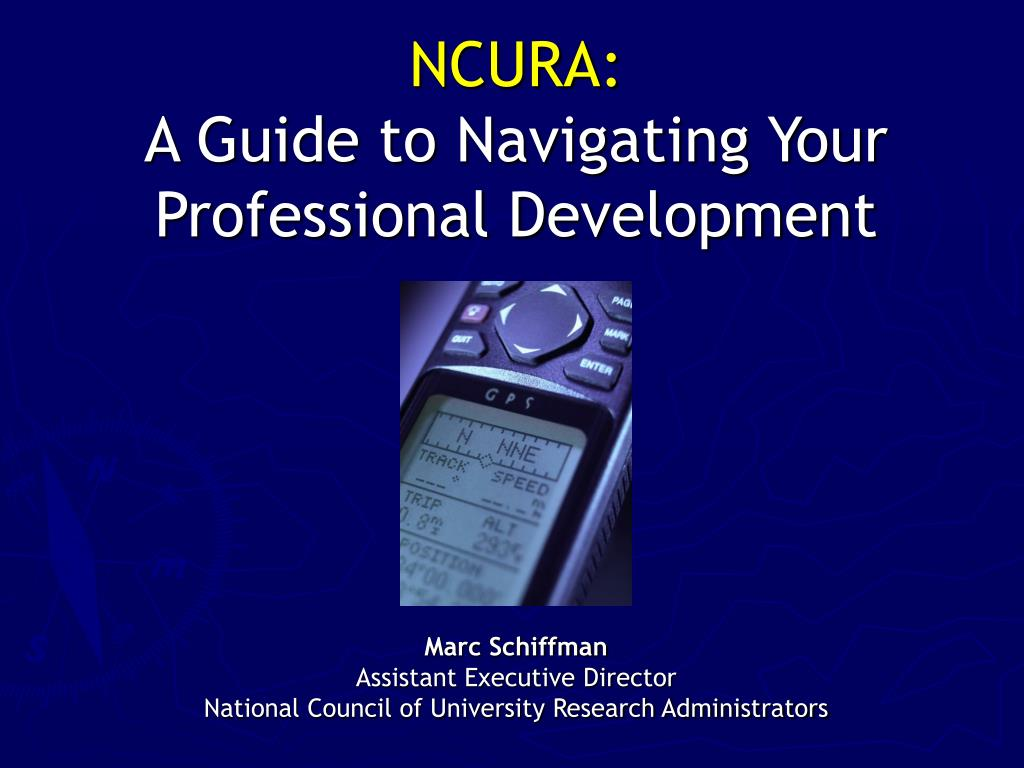 ncura a guide to navigating your professional development l.