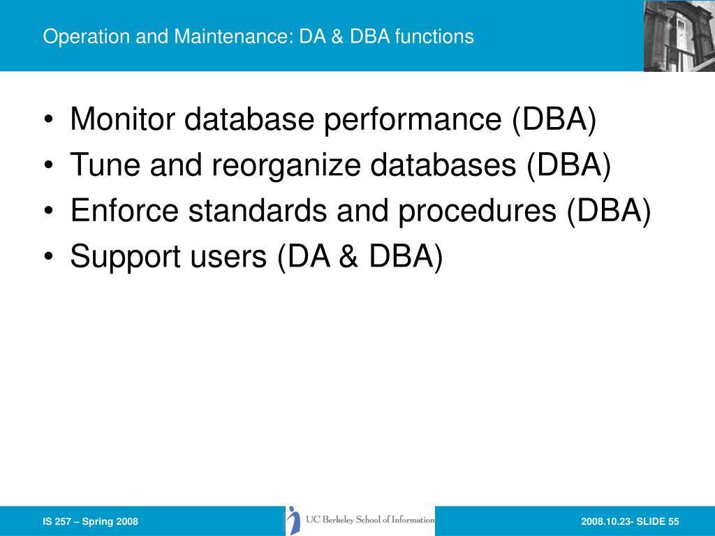 Operation and Maintenance: DA & DBA functions