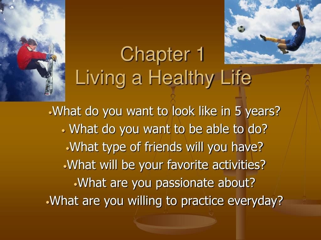 chapter 1 living a healthy life l.
