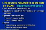1 resources required to coordinate an eqas equipment and space