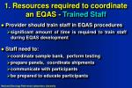 1 resources required to coordinate an eqas trained staff