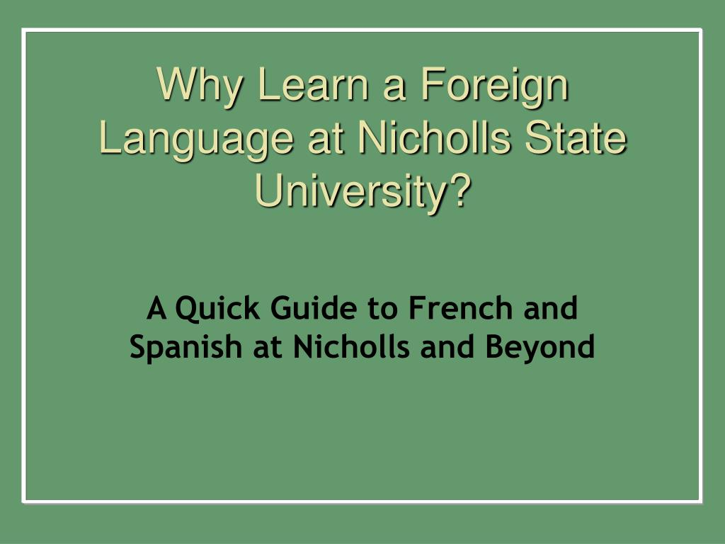 why learn a foreign language at nicholls state university l.