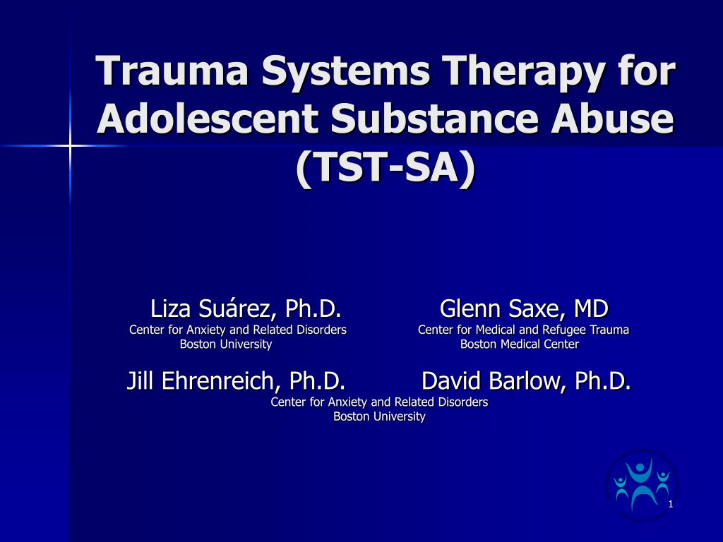 trauma systems therapy for adolescent substance abuse tst sa l.