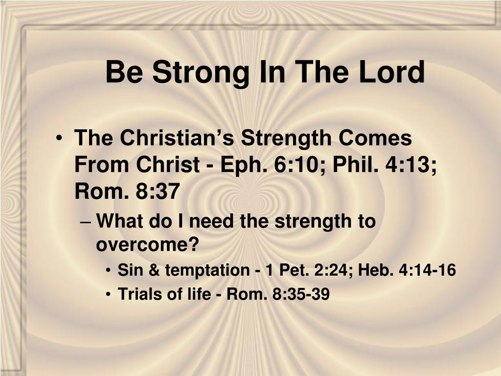 be strong in the lord l.