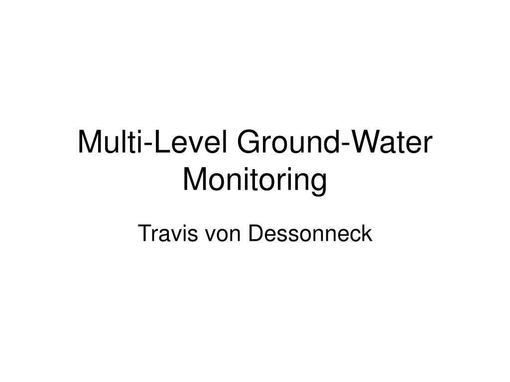 multi level ground water monitoring l.