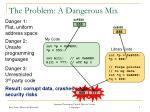 the problem a dangerous mix