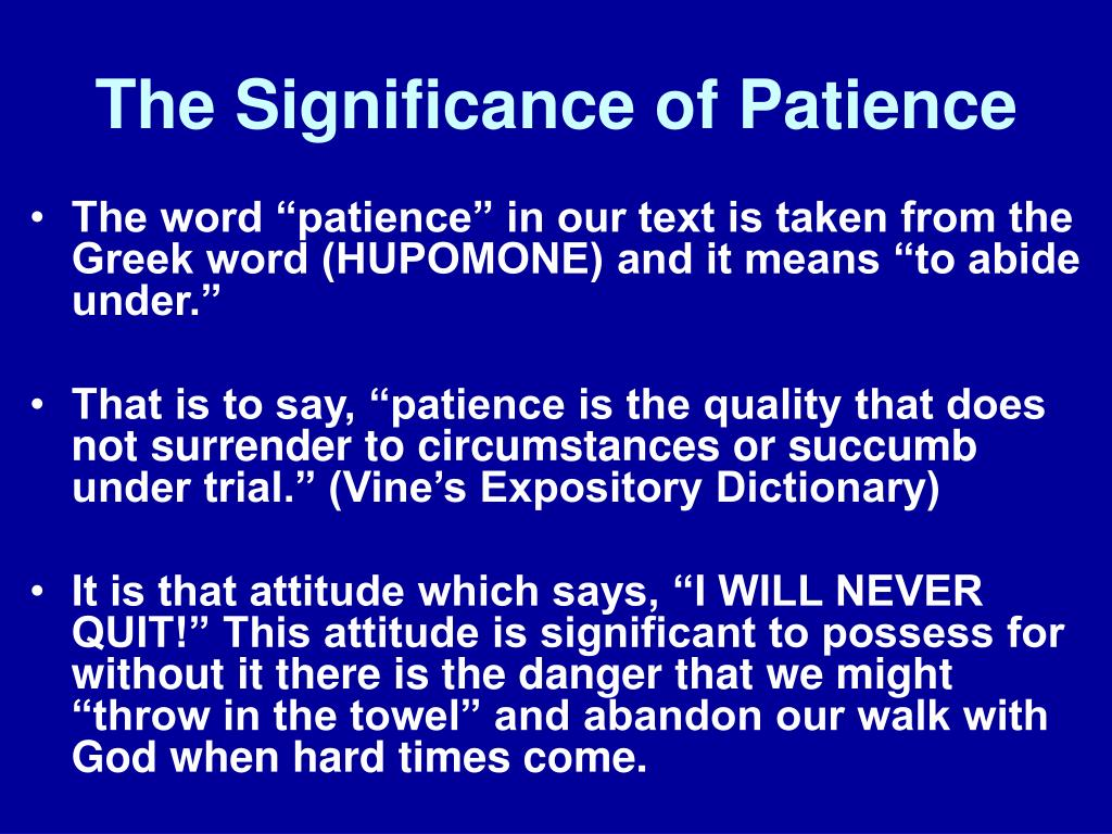The Significance of Patience