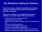 the situations calling for patience