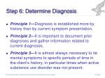 step 6 determine diagnosis