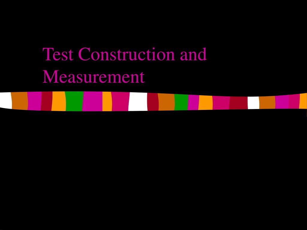 test construction and measurement l.