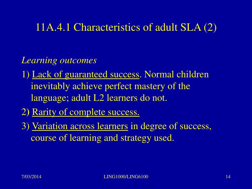 11A.4.1 Characteristics of adult SLA (2)