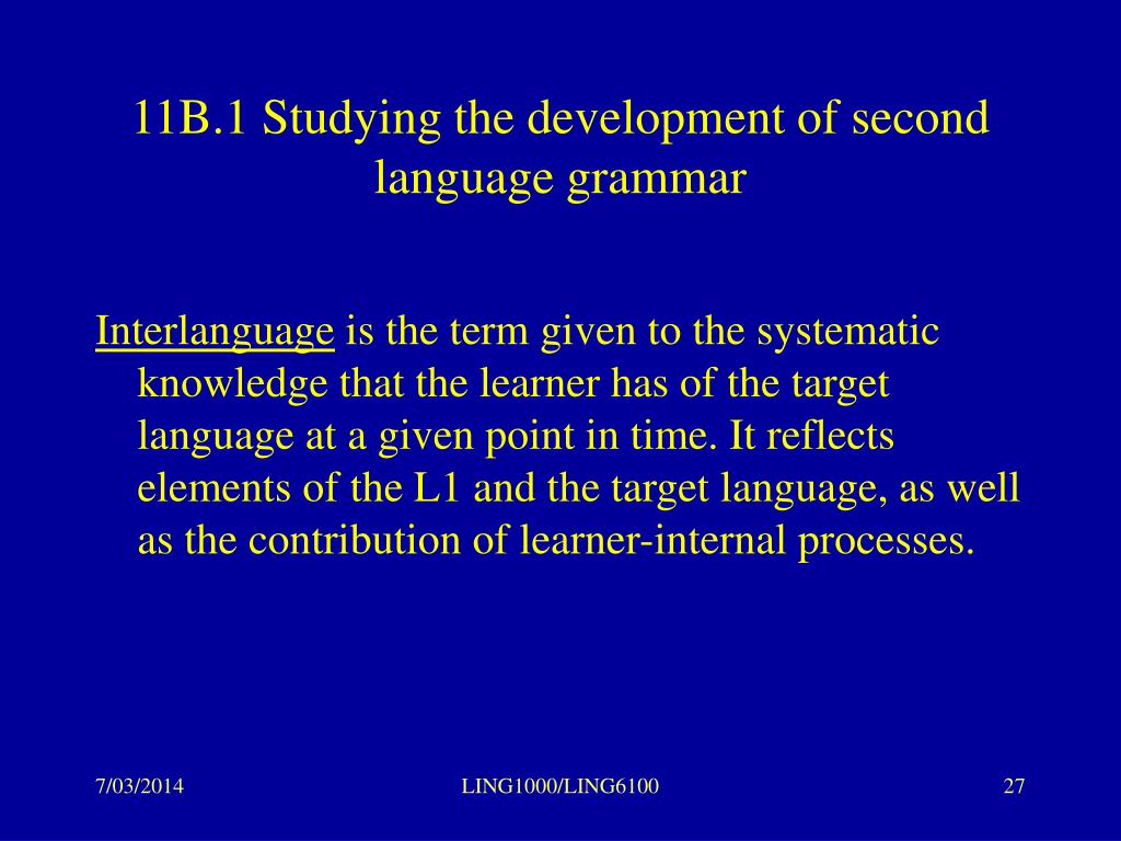 11B.1 Studying the development of second