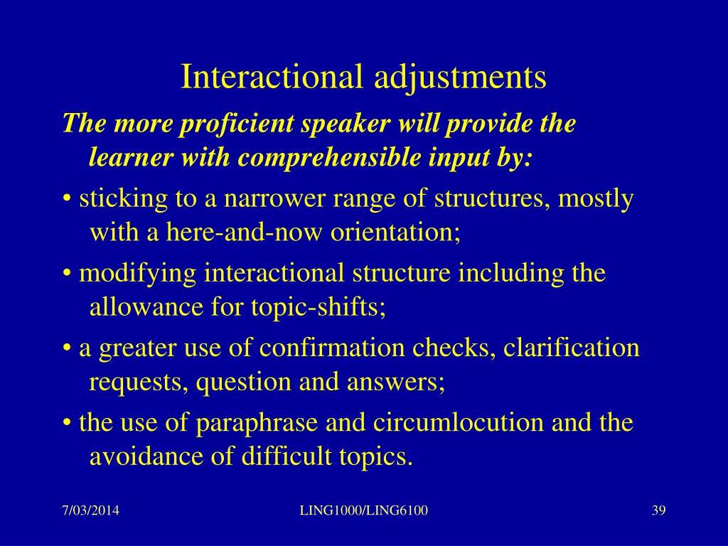 Interactional adjustments