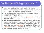 a shadow of things to come87