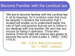 become familiar with the levitical law