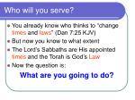 who will you serve