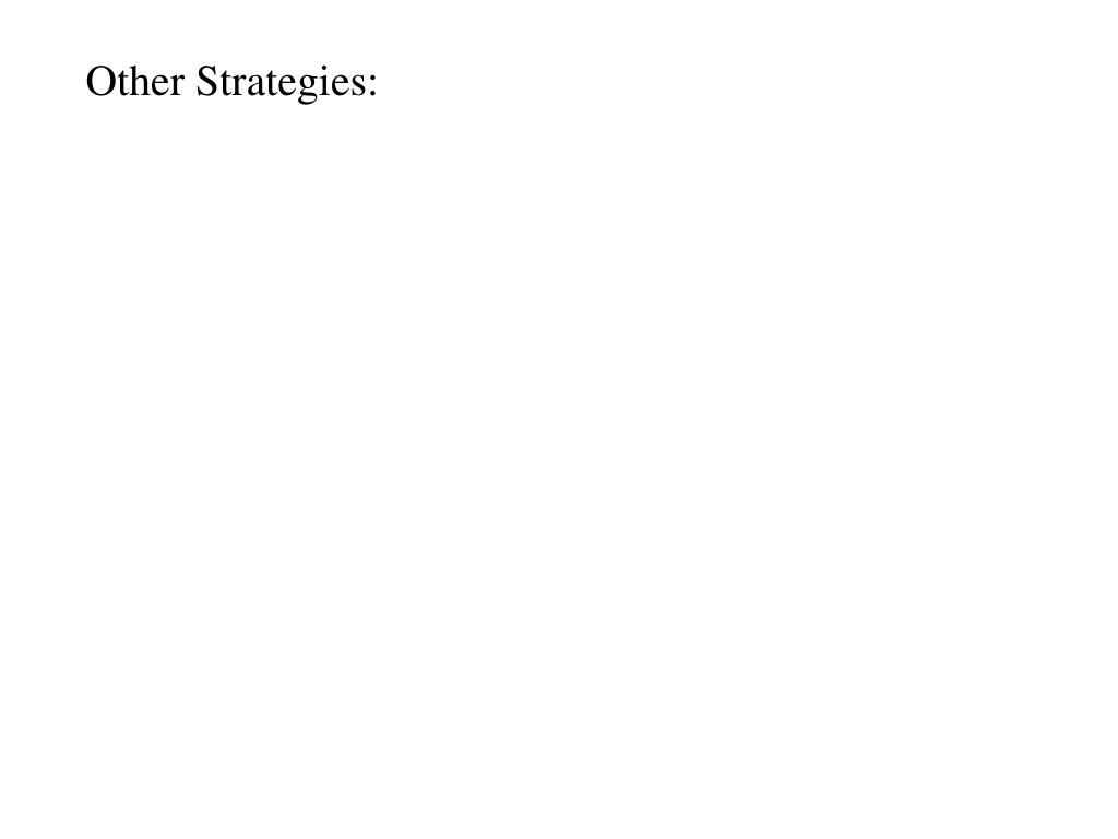 Other Strategies: