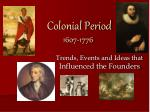 colonial period 1607 1776