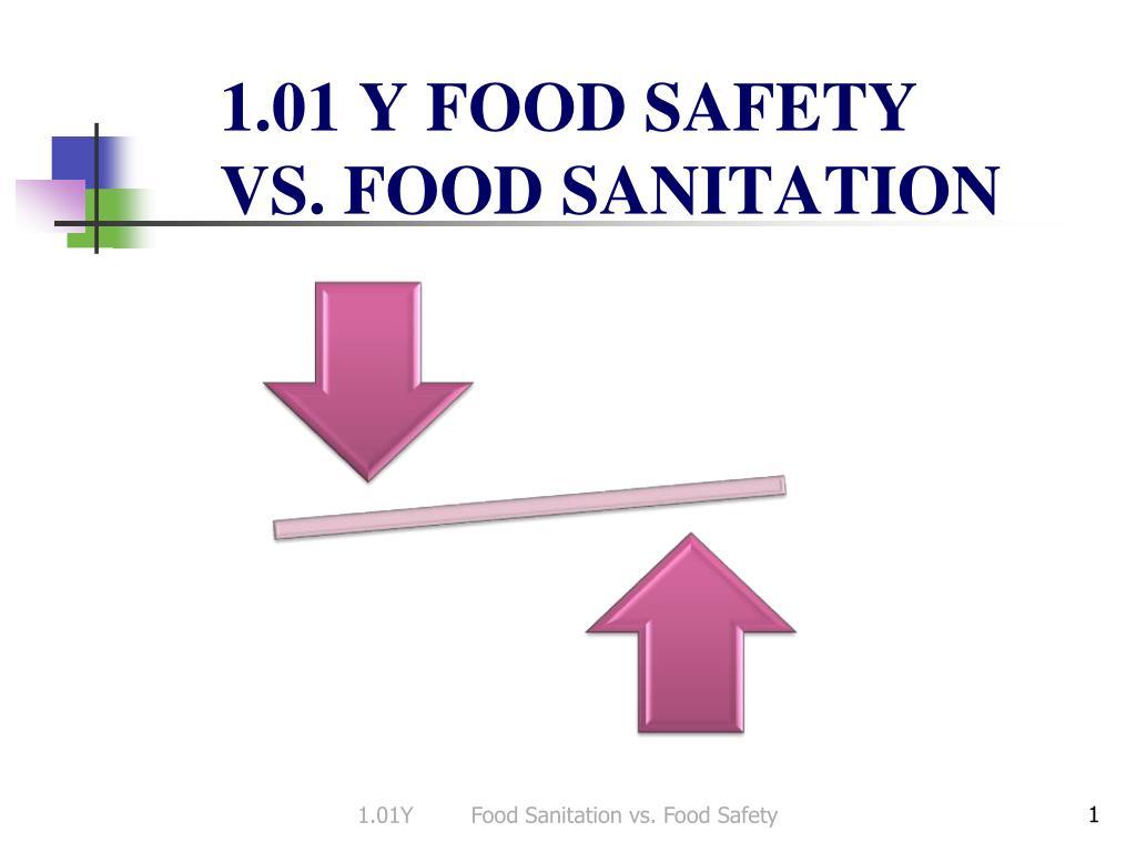 1 01 y food safety vs food sanitation l.