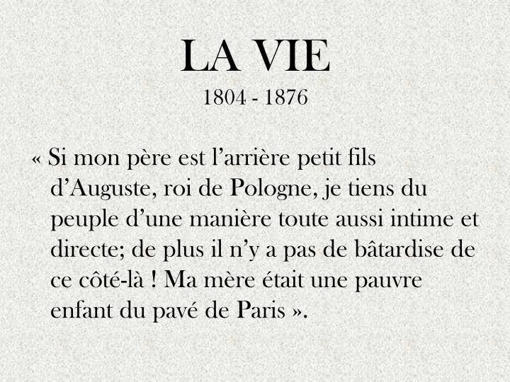 La vie 1804 1876