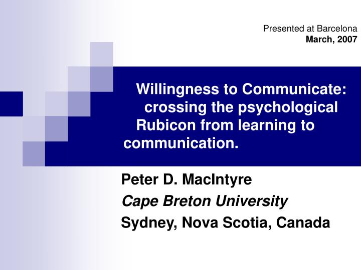 Willingness to communicate crossing the psychological rubicon from learning to communication