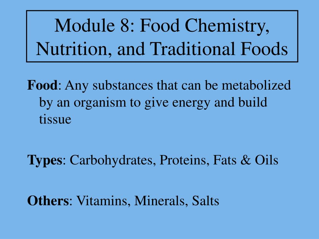 module 8 food chemistry nutrition and traditional foods l.