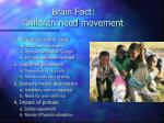brain fact children need movement