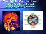 making the connections brain based learning and promoting healthy students