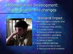 teenage brain development rapid growth and changes