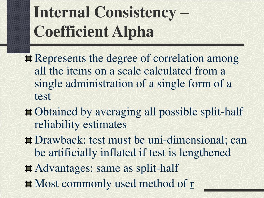 Internal Consistency – Coefficient Alpha