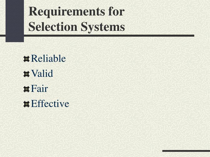 Requirements for selection systems