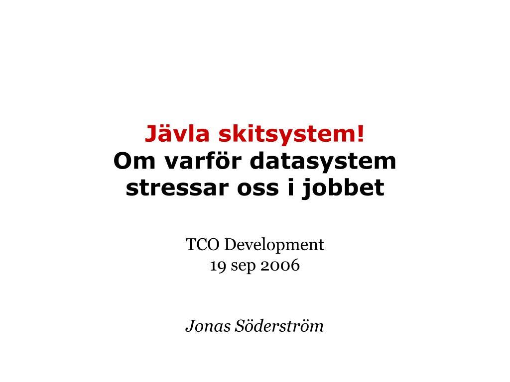 j vla skitsystem om varf r datasystem stressar oss i jobbet l.