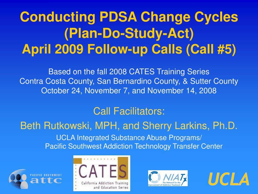 conducting pdsa change cycles plan do study act april 2009 follow up calls call 5 l.