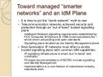toward managed smarter networks and an idm plane