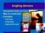 angling devices
