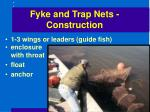 fyke and trap nets construction