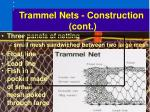 trammel nets construction cont