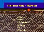 trammel nets material