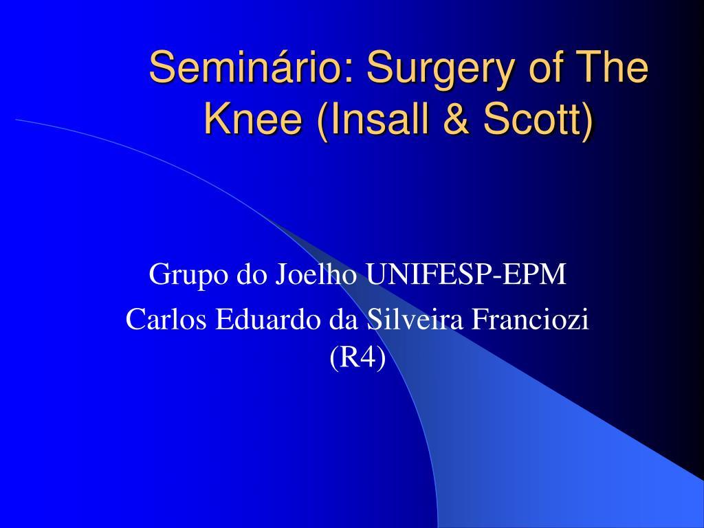 semin rio surgery of the knee insall scott l.