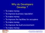 why do developers develop