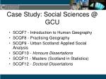 case study social sciences @ gcu