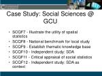 case study social sciences @ gcu22